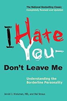 I Hate You--Don t Leave Me  Understanding the Borderline Personality