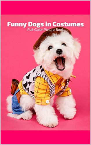 Funny Dogs in Costumes Full-Color Picture Book: Dog Picture Book -Pets Different Breeds (English Edition)