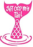 Get Off My Tail Mermaid Vinyl Sticker Decals for Car Bumper Window Laptop Tablet Phone (Pink, 4')