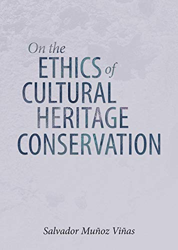 Compare Textbook Prices for On the Ethics of Cultural Heritage Conservation  ISBN 9781909492707 by Vinas, Salvador Munoz