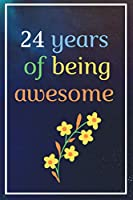 24 years of being awesome: 24 year old, 24 birthday gift, unique 24th anniversary notebook gift, birthday notebook gift for women, men, daughter, son