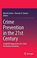 Crime Prevention in the 21st Century: Insightful Approaches for Crime Prevention Initiatives