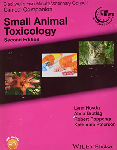 Compare Textbook Prices for Blackwell's Five-Minute Veterinary Consult Clinical Companion: Small Animal Toxicology 2 Edition ISBN 9781119036548 by Hovda, Lynn R.,Brutlag, Ahna,Poppenga, Robert H.,Peterson, Katherine