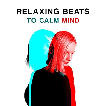 Relaxing Beats to Calm Mind