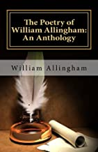 The Poetry of William Allingham: An Anthology