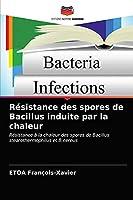 Résistance des spores de Bacillus induite par la chaleur: Résistance à la chaleur des spores de Bacillus stearothermophilus et B.cereus