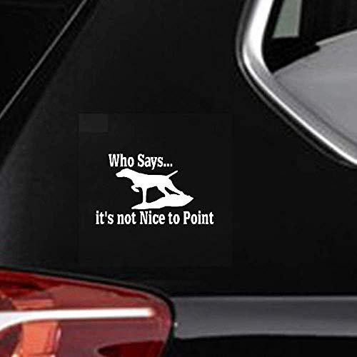 DKISEE Wie zegt dat het niet leuk is om hond Coon Vogel Eend Jagen Aanwijzer Sticker Auto Sticker, 6 Inch Vinyl Decal voor Auto Bumper Truck Venster Muren Laptop Sticker