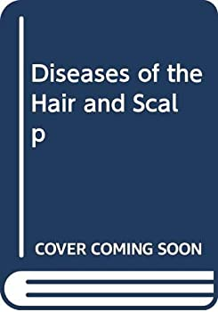 Diseases Of The Hair And Scalp 0632008229 Book Cover