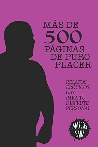 Más de 500 páginas de puro placer: Relatos eróticos gay para tu disfrute personal