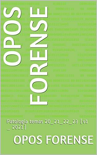 OPOS FORENSE: Patología temas 20_21_22_23 (v1 _ 2021)