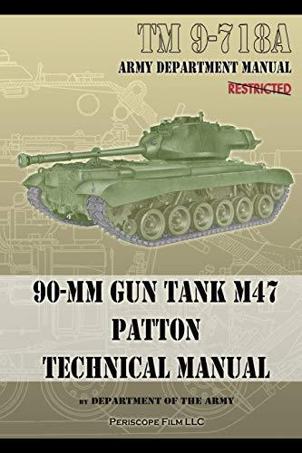 TM 9-718A 90-mm Gun Tank M47 Patton Technical Manual