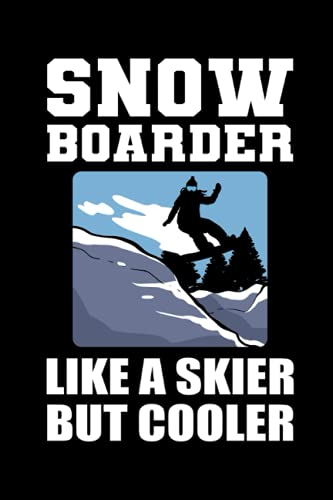Snowboarder Like a Skier Only Cooler: 100 Pages Planner 100 Day Goal Planner for Snowboard in Format 6x9