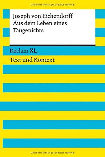 Aus dem Leben eines Taugenichts. Textausgabe mit Kommentar und Materialien: Reclam XL – Text und Kontext