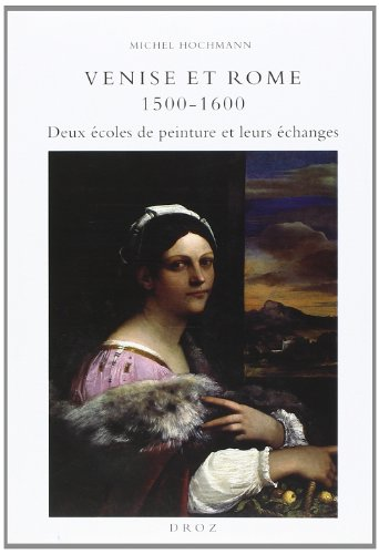 Venise et Rome 1500-1600 : deux écoles de peinture et leurs échanges