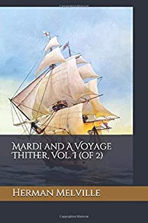 Mardi and A Voyage Thither, Vol. I (of 2)