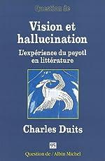 Vision et hallucination de Charles Duits