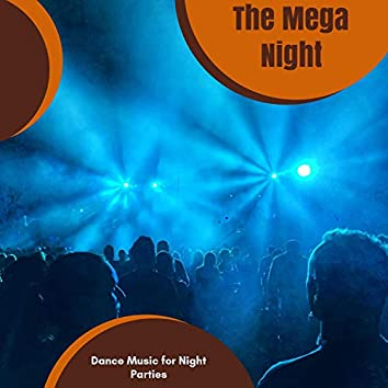 The Mega Night - Dance Music For Night Parties