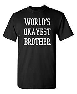 AWESOME FIT: Fits True to size, great fit and feel - Wash with cold water, inside out. Want to make dad look like a super star? This shirt has a great look and cool fit. Make a great Christmas gift for your favorite okayest brother. TOP QUALITY: Our ...