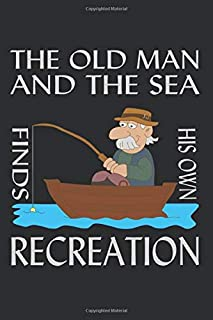 """The Old Man And The Sea Finds His Own Recreation: Notebook (6 """"x 9"""" ~ DinA5) 120 lined pages Personalized notebook / sketc..."""