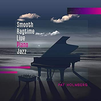 Smooth Ragtime Live Piano Jazz