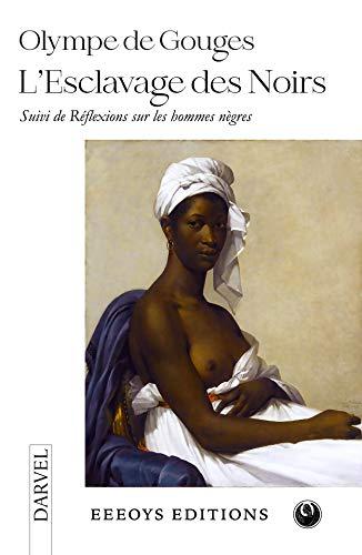 L'Esclavage des Noirs: L'Heureux Naufrage (French Edition)