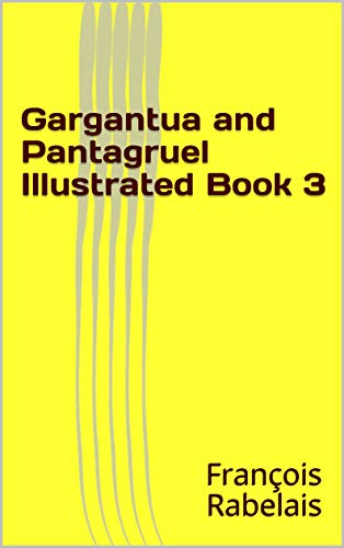 Gargantua and Pantagruel Illustrated Book 3 (English Edition)