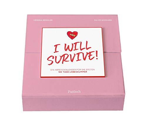 I will survive: Ein Abreißkalender für die ersten 100 Tage Liebeskummer