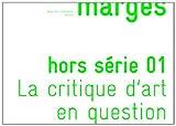 Marges, Hors-série N° 1, été 2014 - La critique d'art en question