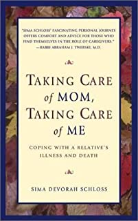 Taking Care of Mom, Taking Care of Me: Coping with a Relative's Illness and Death