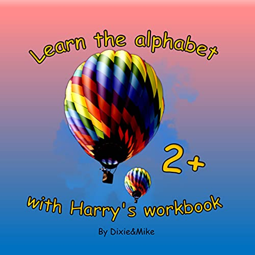 Learn the alphabet with Harry's workbook: Learning Alphabet for Toddlers, ABC Activity Book For Kids 2-4 years, ABC English Alphabet With Cartoon Design (English Edition)