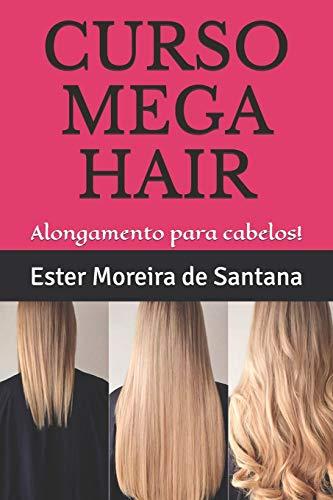 CURSO DE ALONGAMENTOS PARA CABELOS!: Faça lindo mega hair!: 1