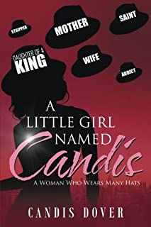 A Little Girl Named Candis: A Woman Who Wears Many Hats