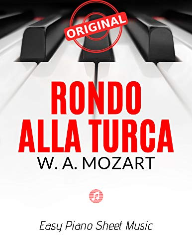 Rondo Alla Turca – Turkish March - MOZART * Original Version * Medium Piano Sheet Music for Advanced Pianists Students: Two Versions - Big and Small Notes ... Song * Video Tutorial (English Edition)