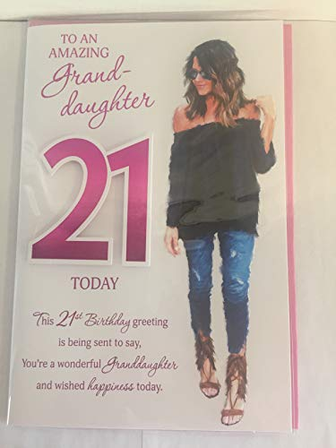 to an Amazing Granddaughter 21 Today Birthday Card Age 21 21st Twenty-One Casual Lady/Words 3D/Foil Detail
