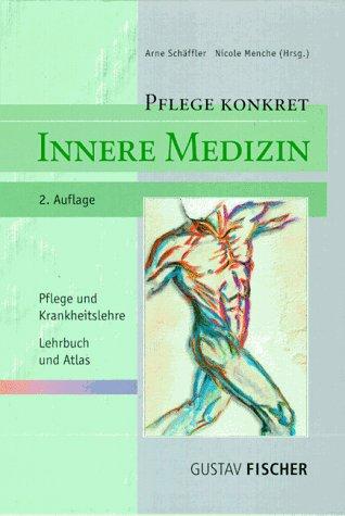 Pflege konkret - Innere Medizin. Pflege und Krankheitslehre - Lehrbuch und Atlas.