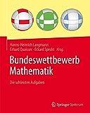 Bundeswettbewerb Mathematik: Die schönsten Aufgaben - Hanns-Heinrich Langmann
