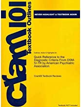Outlines & Highlights for Quick Reference to the Diagnostic Criteria From DSM-IV-TR by American Psychiatric Association, ISBN: 9780890420263 (Cram101 Textbook Outlines) (Paperback) - Common