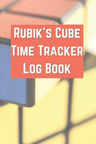 Rubik's Cube Time Tracker Log Book: Keep A Record Of Your Speedcubing Progress
