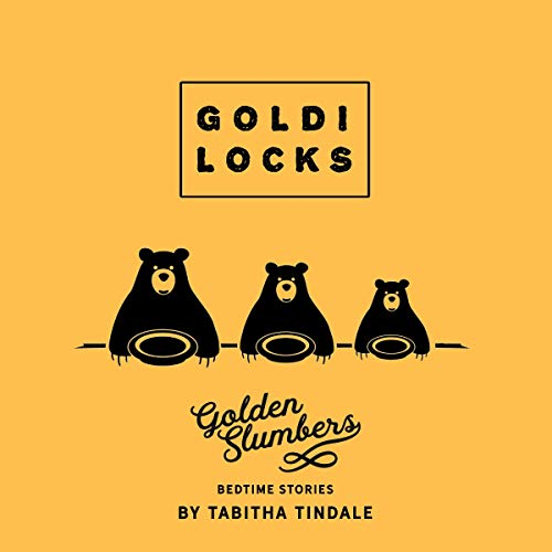 Goldilocks: A Golden Slumbers Bedtime Story audiobook cover art
