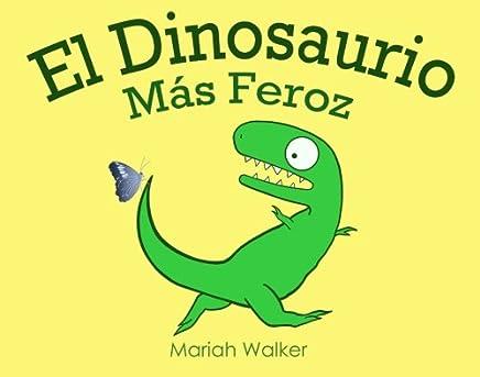 El Dinosaurio Más Feroz (Spanish Edition)