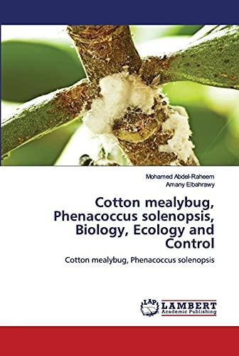Cotton mealybug, Phenacoccus solenopsis, Biology, Ecology and Control: Cotton mealybug, Phenacoccus solenopsis