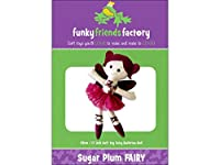 Funky Friends Factory Sugar Plum Fairy Ptrn