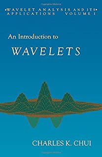 An Introduction to Wavelets, Volume 1 (Wavelet Analysis and Its Applications)