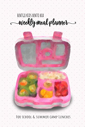 BENTGO KIDS BENTO BOX - Weekly meal planner for school and summer camp lunches: This lunch journal is the perfect tool to create yummy snacks and ... planner for BENTO BOX COLLECTION, Band 2)