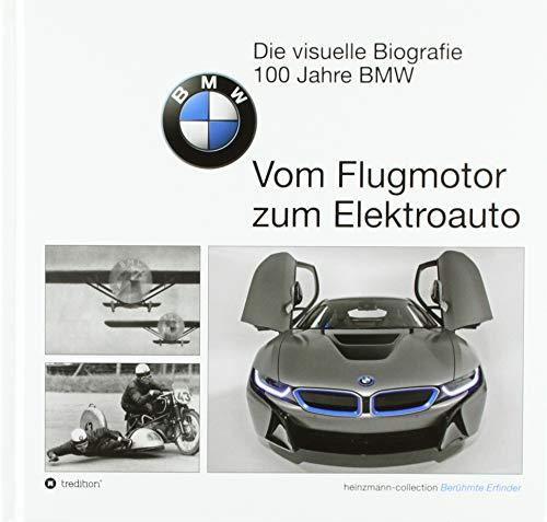 Die visuelle Biografie - 100 Jahre BMW