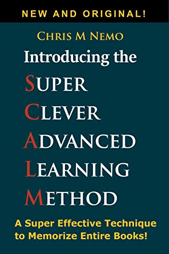Couverture du livre Introducing... The Super Clever Advanced Learning Method (SCALM): A Universal Method to Learn Any Subject and to Memorize Entire Books! (English Edition)