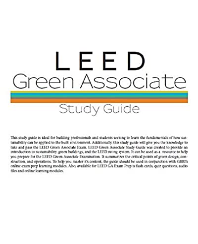 LEED v4 Green Associate Study Guide: Complete Study Materials including Mock Exams and Additional Study Materials