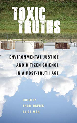 Toxic Truths: Environmental Justice and Citizen Science in a Post-Truth Age