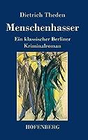 Menschenhasser: Ein klassischer Berliner Kriminalroman