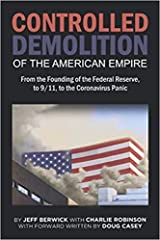 Oct. 27, 2020 :[Founding the federal reserve] The Controlled Demolition [of the American Empire] Paperback